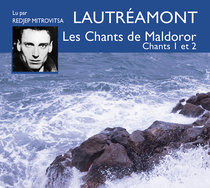 Livre audio - Les Chants de Maldoror, Chants 1 et 2